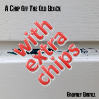 A Chip Off The Old Block - with extra chips [2017]